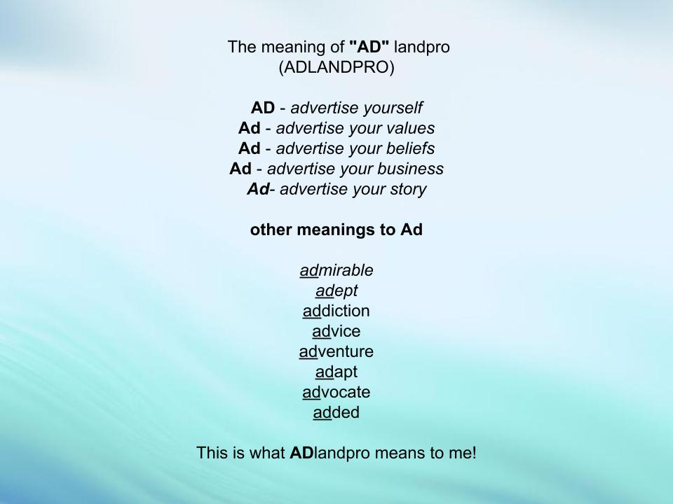 """What The Word """"Ad"""" In Adlandpro Means To Me"""